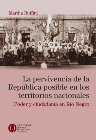 La pervivencia de la República posible en los territorios nacionales