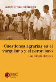 Cuestiones agrarias en el varguismo y el peronismo
