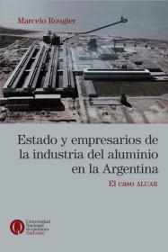 Estado y empresarios de la industria del aluminio en la Argentina