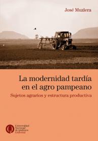 La modernidad tardía en el agro pampeano