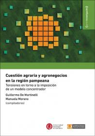 Cuestión agraria y agronegocios en la región pampeana