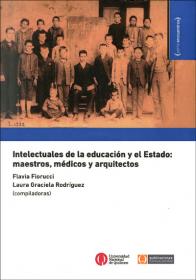 Intelectuales de la educación y el Estado: maestros, médicos y arquitectos