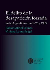 El  delito de la desaparición forzada en la Argentina entre 1976 y 1983