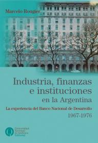 Industria, finanzas e instituciones en la Argentina
