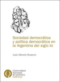 Sociedad democrática y política democrática en la Argentina del siglo XX