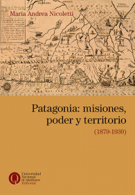 Patagonia: misiones, poder y territorio