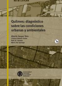 Quilmes: diagnóstico sobre las condiciones urbanas y ambientales