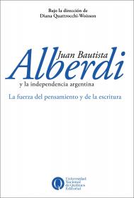 Alberdi y la independencia argentina