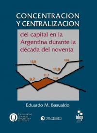 Concentración y centralización del capital en la Argentina durante la década de los noventa