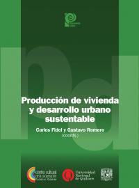 Producción de vivienda y desarrollo urbano sustentable