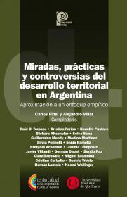 Miradas, prácticas y controversias del desarrollo territorial en Argentina