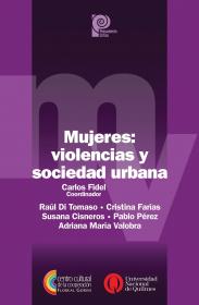 Mujeres: violencias y sociedad urbana