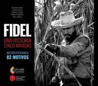 Fidel. Una historia, cinco miradas