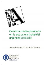 Cambios contemporáneos en la estructura industrial argentina (1975-2000)