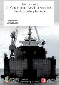 Estado e Industria. La construcción naval en Argentina, Brasil, España y Portugal