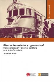 Obreros, ferroviarios y… ¿peronistas?