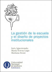 La gestión de la escuela y el diseño de proyectos institucionales