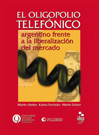 El oligopolio telefónico argentino frente a la liberalización del mercado