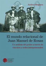 El mundo relacional de Juan Manuel de Rosas