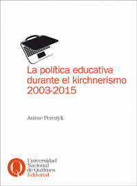 La política educativa durante el kirchnerismo, 2003-2015