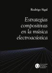 Estrategias compositivas  en la música electroacústica