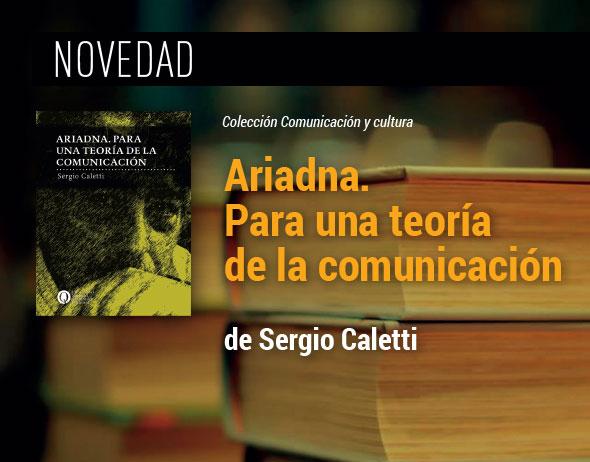 https://ediciones.unq.edu.ar/528-ariadna-para-una-teoria-de-la-comunicacion.html