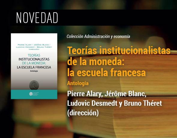 https://ediciones.unq.edu.ar/535-teorias-institucionalistas-de-la-moneda-la-escuela-francesa.html