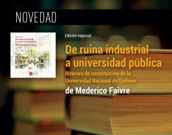 https://ediciones.unq.edu.ar/537-de-ruina-industrial-a-universidad-publica.html