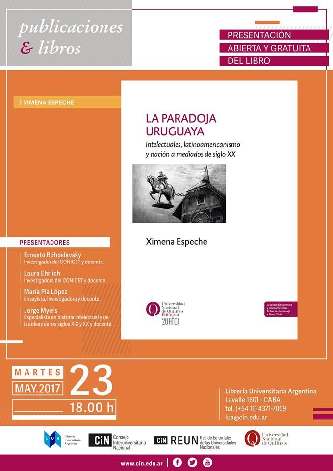 La paradoja uruguaya Intelectuales, latinoamericanismo y nación a mediados del siglo XX