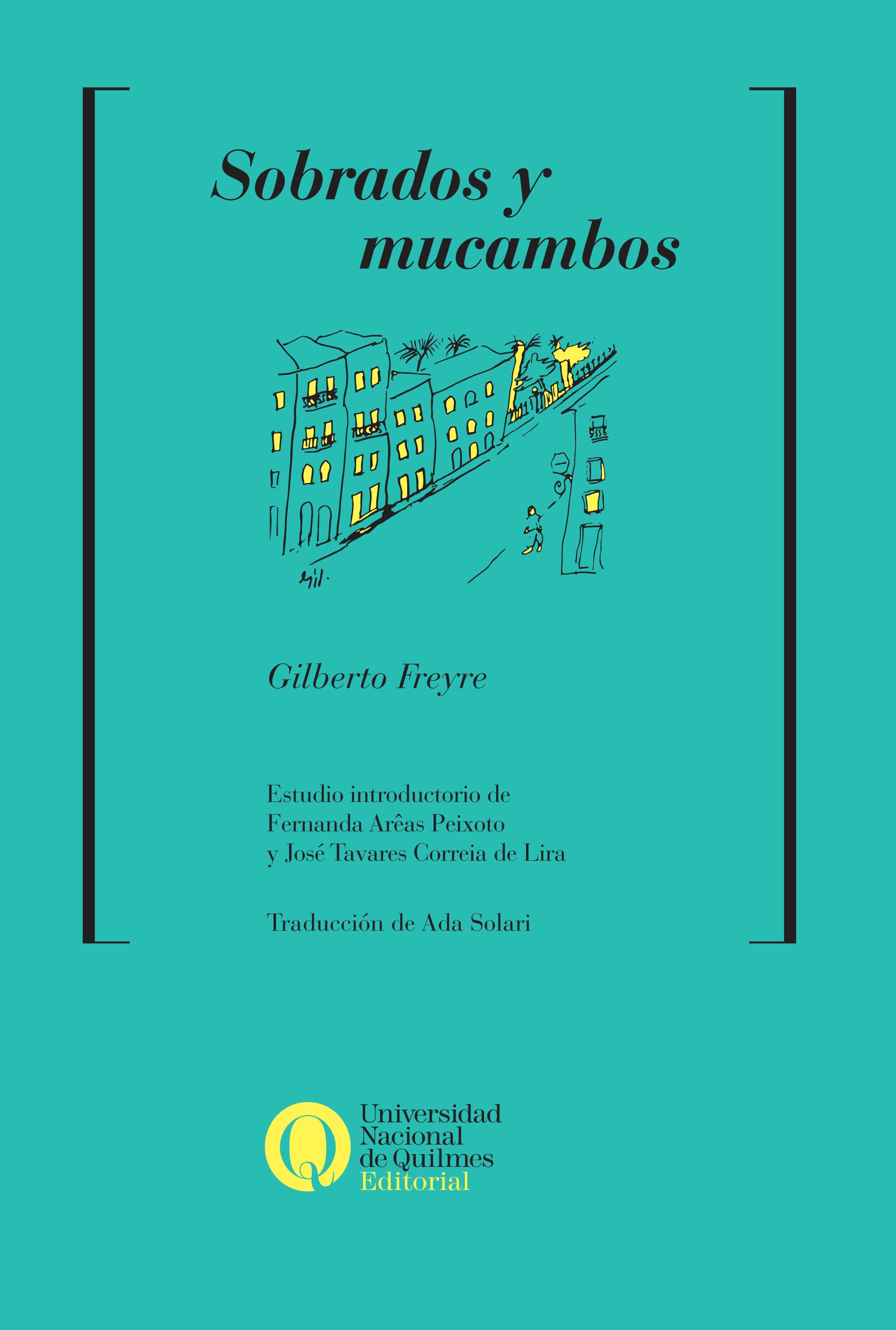 Sobrados y mucambos. Decadencia del patriarcado rural y desarrollo del patriarcado urbano, deGilberto Freyre